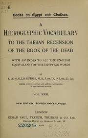 Cover of: A hieroglyphic vocabulary to the Theban recension of the Book of the dead: with an index to all the English equivalents of the Egyptian  words.