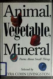 Cover of: Animal, vegetable, mineral