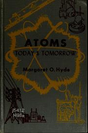 Cover of: Atoms today & tomorrow