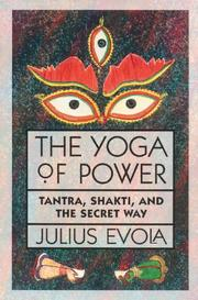 Cover of: The Yoga of Power: Tantra, Shakti, and the Secret Way