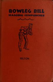 Cover of: Bowleg Bill, seagoing cowpuncher | Felton, Harold W.