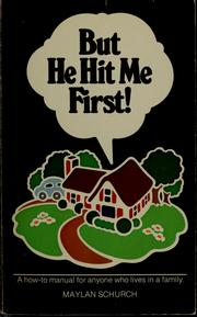Cover of: But he hit me first! | Maylan Schurch