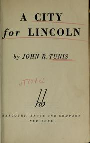 Cover of: A city for Lincoln | Tunis, John Roberts