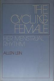 Cover of: The cycling female, her menstrual rhythm | Allen Lein