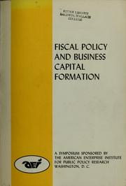 Cover of: Fiscal policy and business capital formation | American Enterprise Institute for Public Policy Research