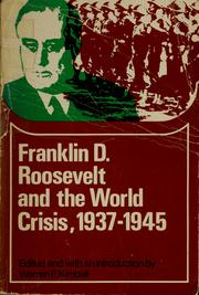 Cover of: Franklin D. Roosevelt and the world crisis, 1937-1945