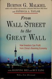 Cover of: From Wall Street to the Great Wall: how investors can profit from China's booming economy