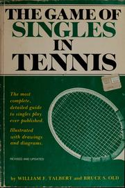 Cover of: The game of singles in tennis | William F. Talbert
