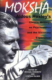 Cover of: Moksha: writings on psychedelics and the visionary experience, 1931-1963