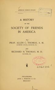 Cover of: A history of the Society of Friends in America | Allen C. Thomas, Allen C. Thomas