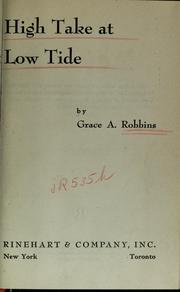 Cover of: High take at low tide | Grace A. Robbins