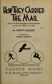 Cover of: How they carried the mail: from the post runners of King Sargon to the air mail of to-day