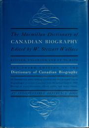 Cover of: The Macmillan dictionary of Canadian biography | Wallace, W. Stewart