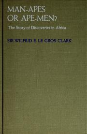 Man-apes or ape-men? by Clark, Wilfrid Edward Le Gros Sir, Wilfrid E. Le Gros Clark