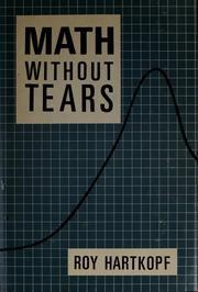 Cover of: Math without tears. | Roy Hartkopf