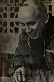 Cover of: Merton's Theology of Prayer | Higgins, John J.