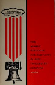 Cover of: The Negro struggle for equality in the twentieth century | William C. Ames