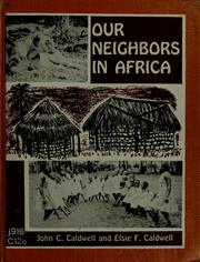 Cover of: Our neighbors in Africa | Caldwell, John C.