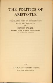 Cover of: The Politics of Aristotle | translated, with an introduction, notes and appendixes, by Ernest Barker ...