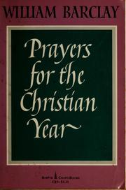 Prayers for the Christian year by William L. Barclay