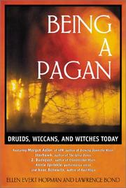 Cover of: Being a pagan: Druids, wiccans, and witches today