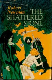 Cover of: The shattered stone | Robert Newman
