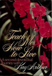 Cover of: Teach me how to live: a second devotional journey with Kay Arthur.