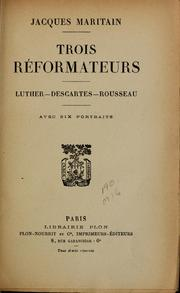Trois réformateurs by Jacques Maritain
