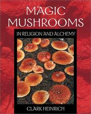 Cover of: Magic Mushrooms in Religion and Alchemy | Clark Heinrich