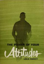 Cover of: The power of your attitudes | Leslie Parrott