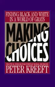 Cover of: Making choices: practical wisdom for everyday moral decisions