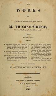 Cover of: The Works of the late Reverend and pious Mr. Thomas Gouge ...