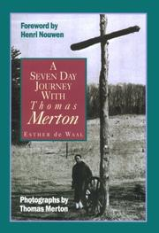 Cover of: A seven day journey with Thomas Merton | Esther De Waal