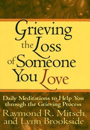 Cover of: Grieving the loss of someone you love | Ray Mitsch