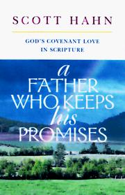 Cover of: A father who keeps his promises: God's covenant love in scripture