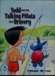 Todd and the Talking Piñata talk bravery by R. H. Fuller