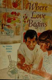 Cover of: Where love begins | Carol Beach York
