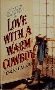 Cover of: Love with a warm cowboy | Lenore Carroll