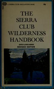 Cover of: The Sierra Club wilderness handbook | David Ross Brower