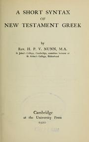 Cover of: A short syntax of New Testament Greek. | H. P. V. Nunn