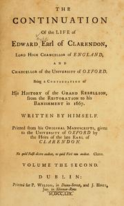 Cover of: The life of Edward, Earl of Clarendon, Lord High Chancellor of England, and Chancellor of the University of Oxford ...