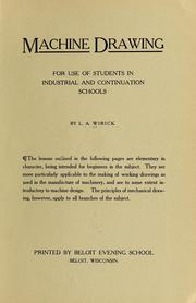 Cover of: Machine drawing, for use of students in industrial and continuation schools | Lewis Arthur Wirick