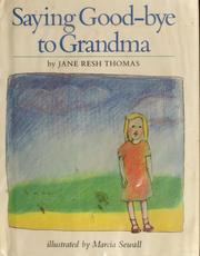 Cover of: Saying good-bye to grandma | Jane Resh Thomas