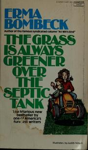 Cover of: The grass is always greener over the septic tank