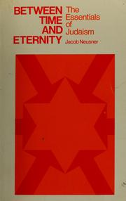 Cover of: Between time and eternity: The Essentials of Judaism