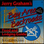 Cover of: Jerry Graham's Bay Area backroads food and lodging guide