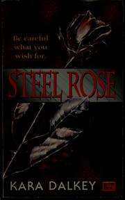Cover of: Steel rose | Kara Dalkey
