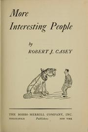 More interesting people by Robert J. Casey