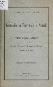 Cover of: Third annual report to the State board of agriculture, January 13-15, 1897 | New Jersey. Commission on tuberculosis in animals. [from old catalog]