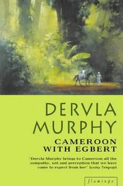 Cameroon with Egbert by Dervla Murphy